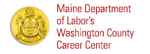 Maine Department of Labor's Washington County Career Center